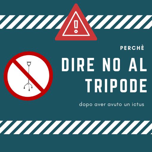 Perché non usare il tripode nell'ictus